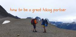 how to be a great hiking partner